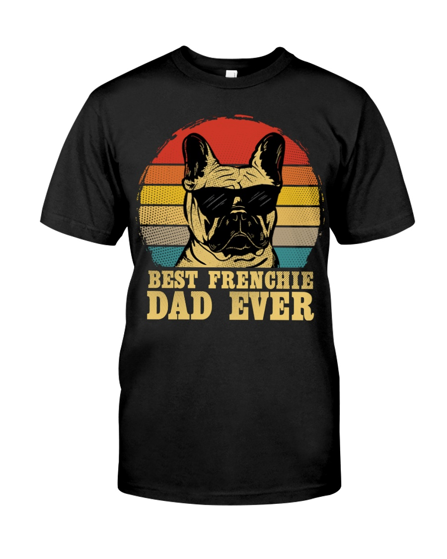 Best French Bulldog Dad Ever Vr4 Classic T-Shirt