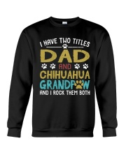 Chihuahua I Have Two Titles Dad And Dog Grandpaw Crewneck Sweatshirt tile