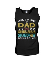 Chihuahua I Have Two Titles Dad And Dog Grandpaw Unisex Tank tile