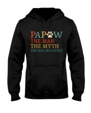 Papaw The Man The Myth The Bad Influence Hooded Sweatshirt thumbnail