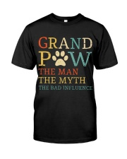 Grand Paw The Man The Myth The Bad Influence Classic T-Shirt front
