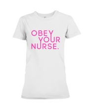 Obey Your Nurse Classic T-shirt Premium Fit Ladies Tee thumbnail