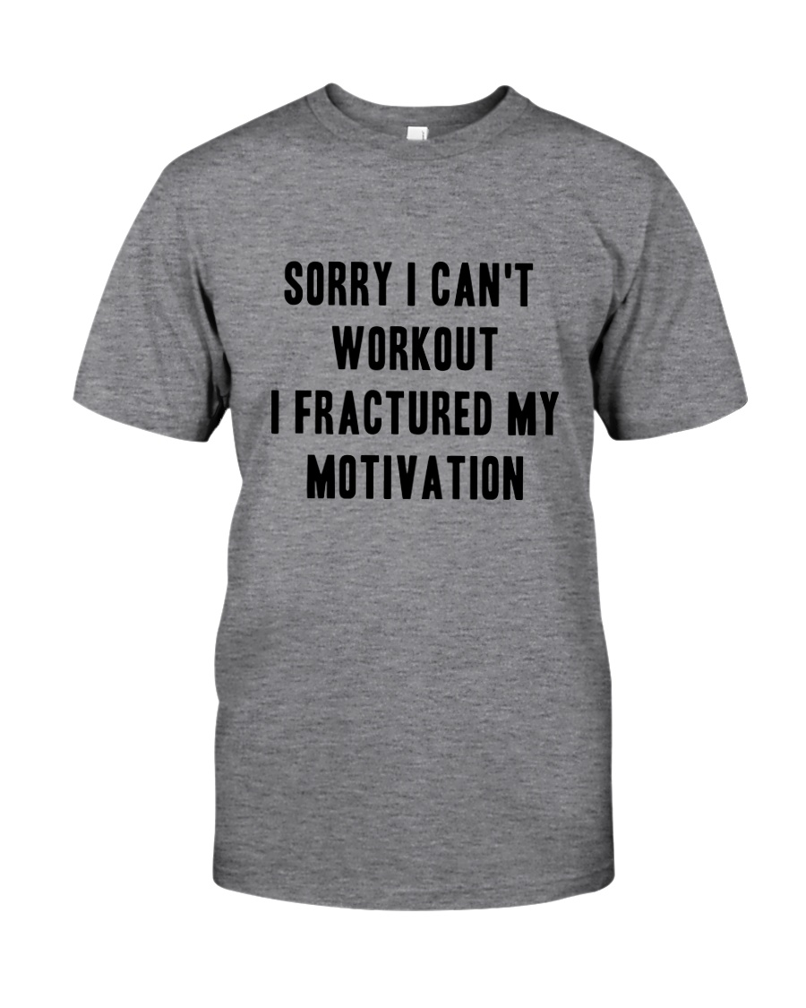 Sorry I Can't Workout Tee Classic T-Shirt