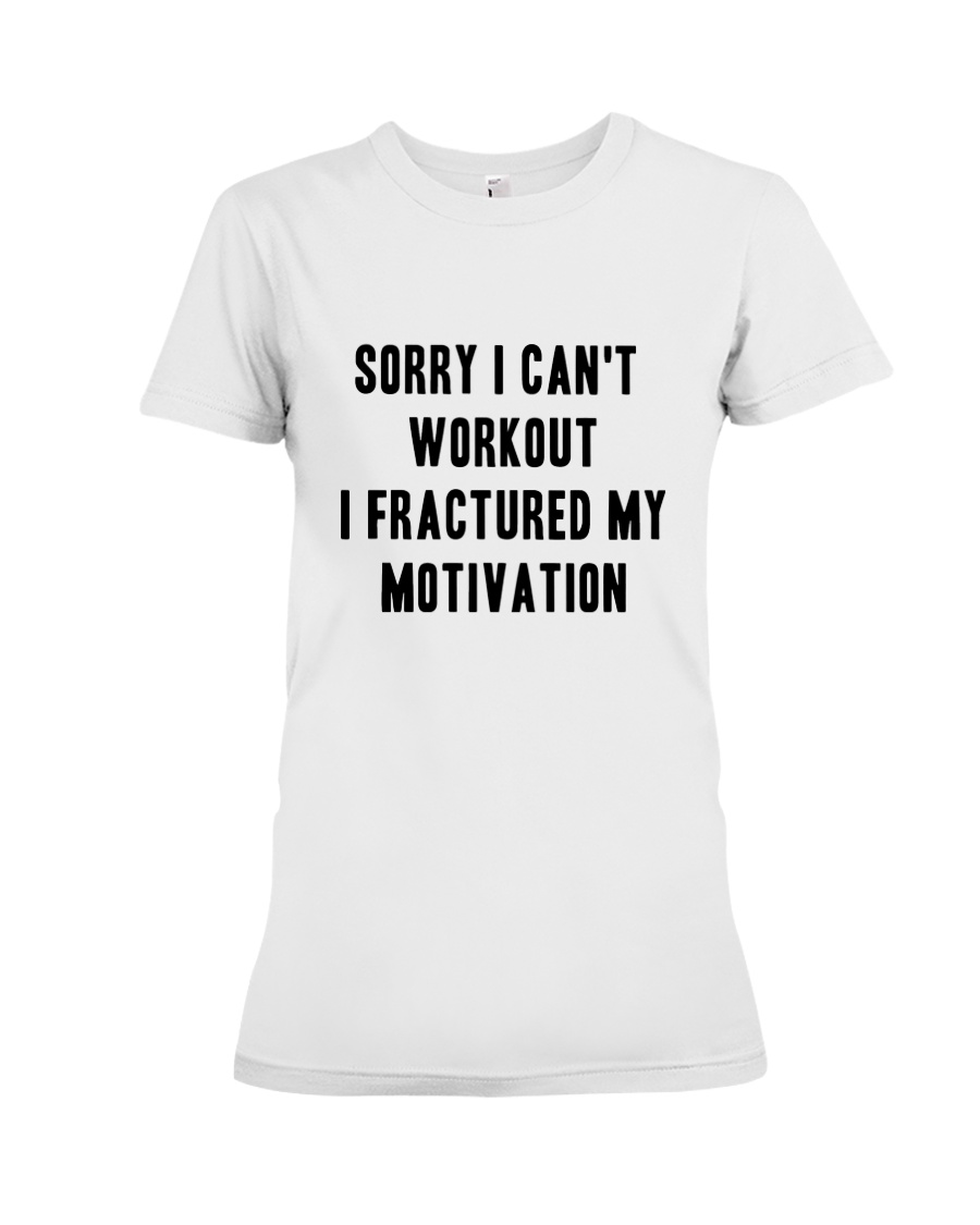Sorry I Can't Workout Tee Premium Fit Ladies Tee