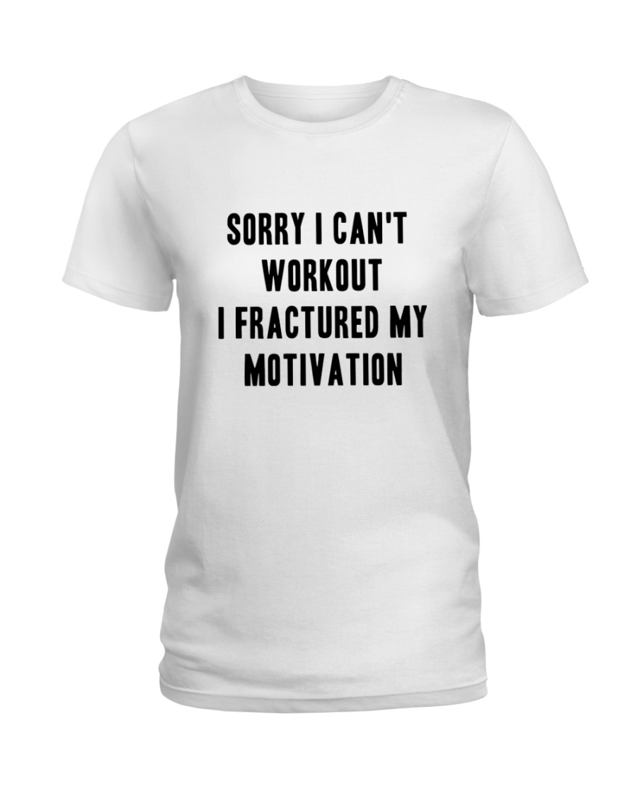 Sorry I Can't Workout Tee Ladies T-Shirt