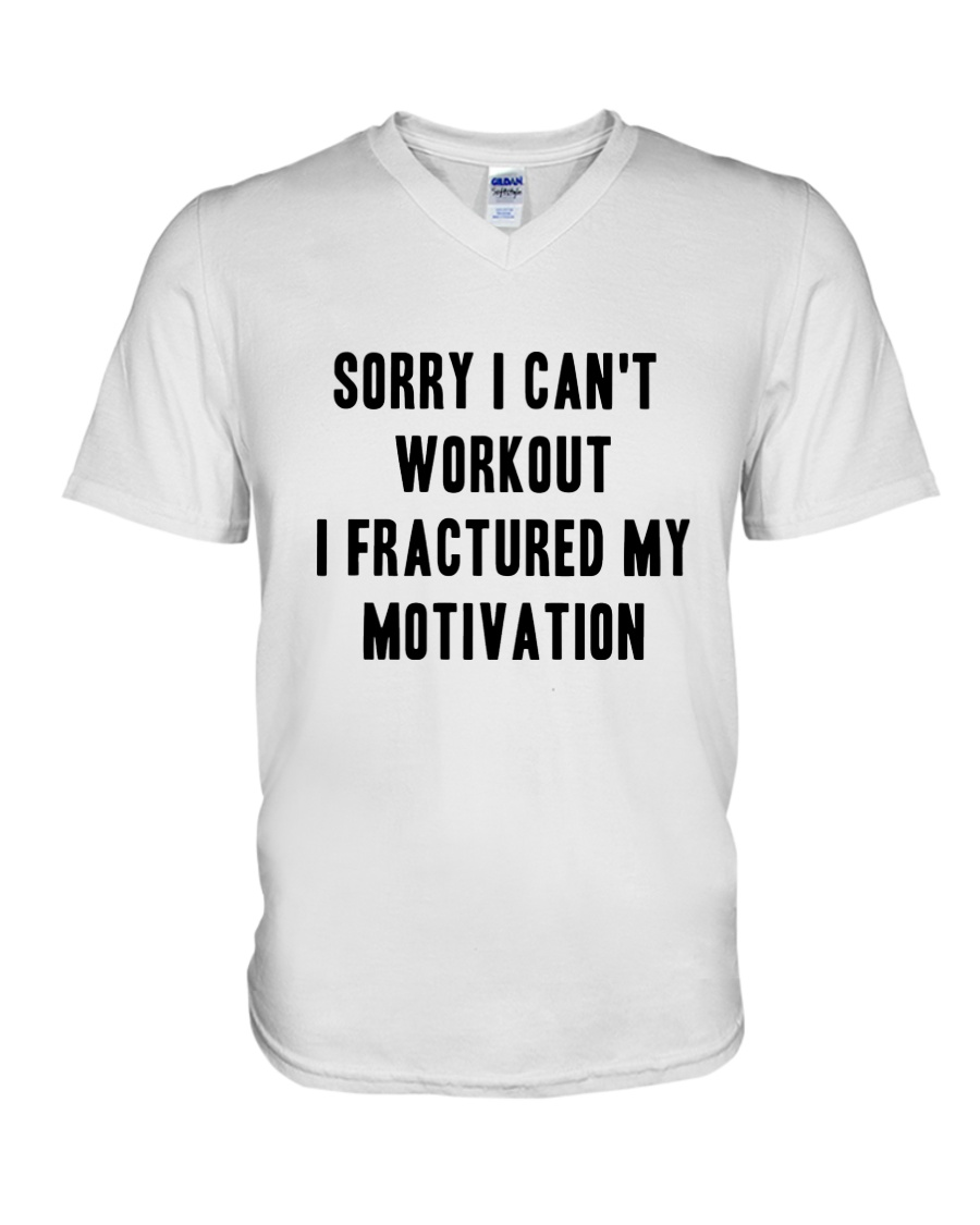 Sorry I Can't Workout Tee V-Neck T-Shirt