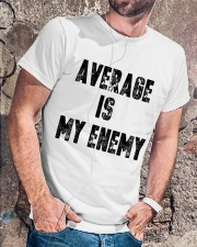 Average Is My Enemy Classic T-Shirt lifestyle-mens-crewneck-front-4