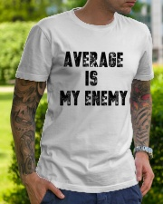 Average Is My Enemy Classic T-Shirt lifestyle-mens-crewneck-front-7