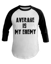 Average Is My Enemy Baseball Tee thumbnail
