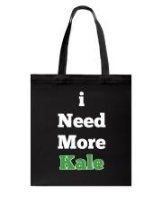 I Need More Kale Tote Bag thumbnail