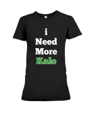 I Need More Kale Premium Fit Ladies Tee thumbnail