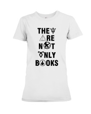 They are not only books Premium Fit Ladies Tee thumbnail