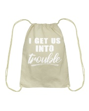 I GET US INTO TROUBLE Drawstring Bag thumbnail