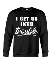 I GET US INTO TROUBLE Crewneck Sweatshirt thumbnail