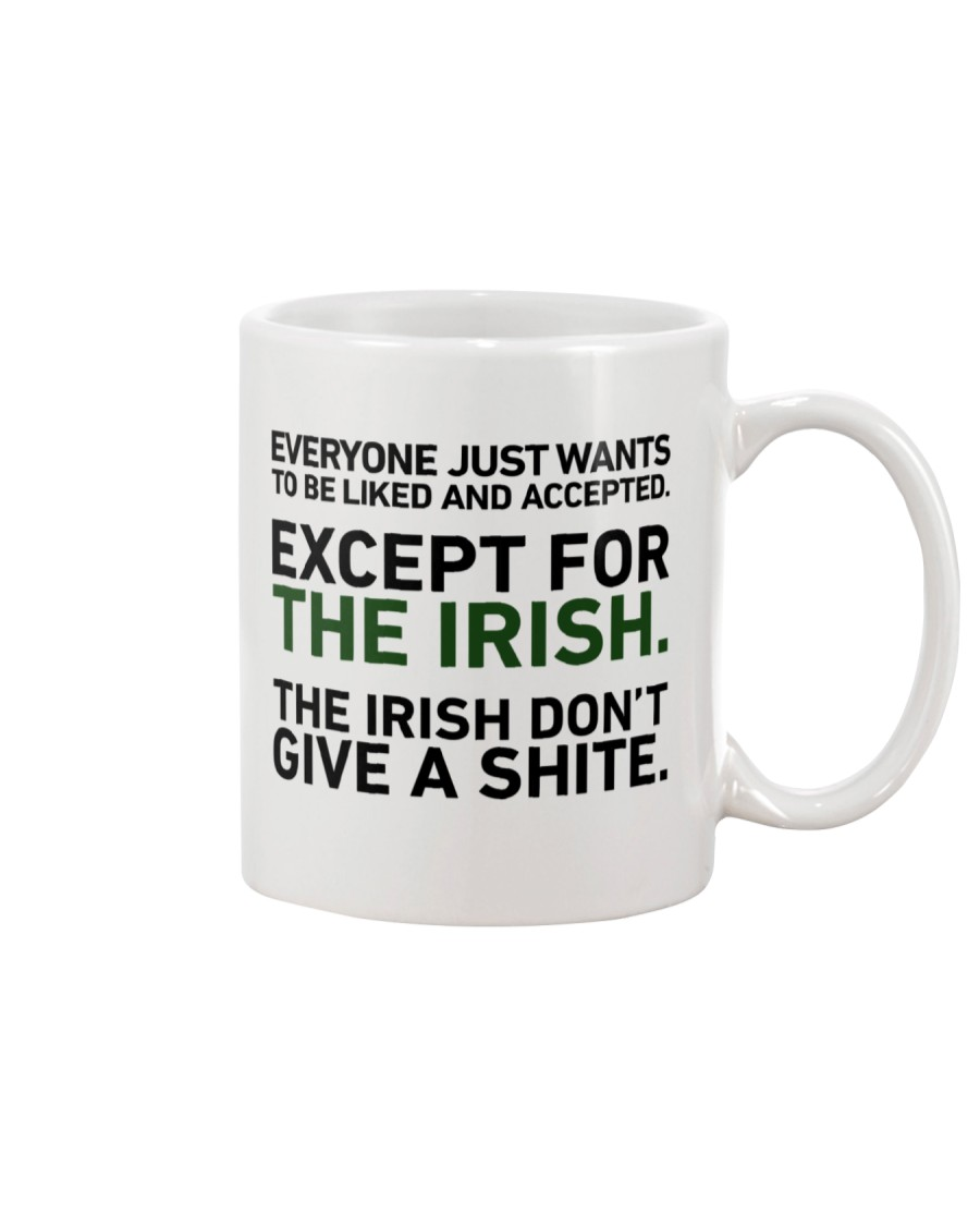 IRISH- EVERYONE JUST WANTS Mug