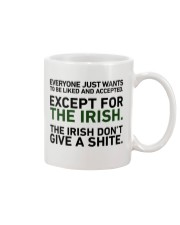 IRISH- EVERYONE JUST WANTS Mug front