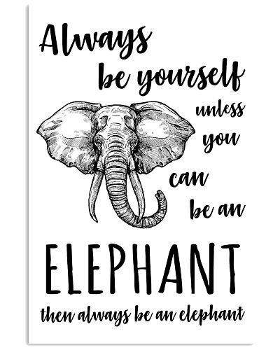 ELEPHANT - ALWAYS BE YOURSELF POSTER
