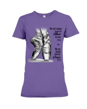 DANCE-WE CAN'T ALWAYS CHOOSE THE MUSIC POSTER Premium Fit Ladies Tee thumbnail