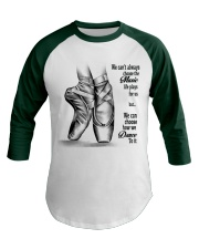 DANCE-WE CAN'T ALWAYS CHOOSE THE MUSIC POSTER Baseball Tee thumbnail
