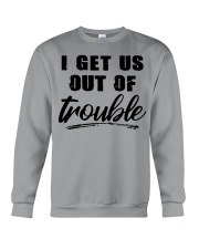 I GET US OUT OF TROUBLE Crewneck Sweatshirt thumbnail