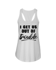 I GET US OUT OF TROUBLE Ladies Flowy Tank front