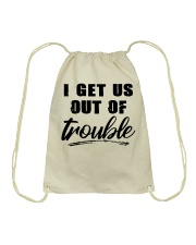 I GET US OUT OF TROUBLE Drawstring Bag thumbnail