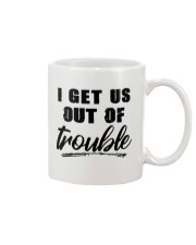I GET US OUT OF TROUBLE Mug thumbnail