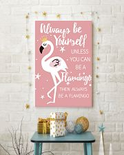 ALWAYS BE YOURSELF UNLESS YOU CAN BE A FLAMINGO 11x17 Poster lifestyle-holiday-poster-3