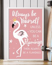ALWAYS BE YOURSELF UNLESS YOU CAN BE A FLAMINGO 11x17 Poster lifestyle-poster-4