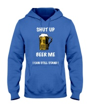 Shut Up Beer Me Hooded Sweatshirt front