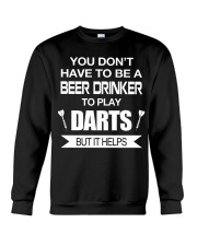 Drink beer to play darts Crewneck Sweatshirt thumbnail
