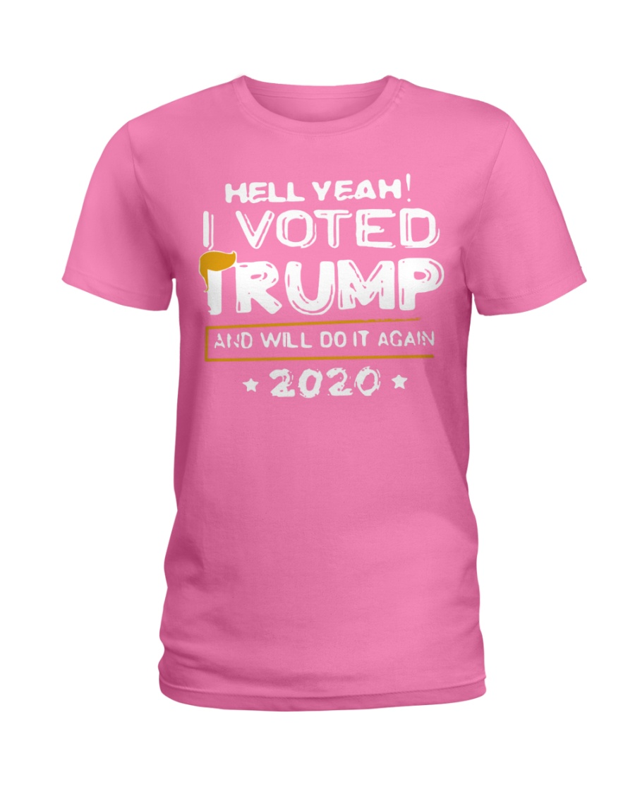 Hell Yeah I Voted Trump MAGA  Ladies T-Shirt