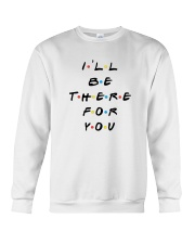 I'LL BE THERE FOR YOU - LIMITED EDITION Crewneck Sweatshirt thumbnail