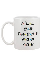 I'LL BE THERE FOR YOU - LIMITED EDITION Mug back