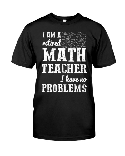 I Am A Retired Math Teacher Have No Problems