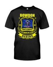 Bowdon-ND my story began with Flag Classic T-Shirt front