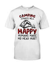 Camping Make Me Happy Classic T-Shirt front