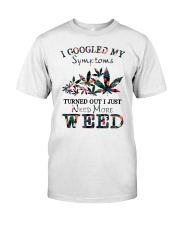 I Just Need More Weed Classic T-Shirt front
