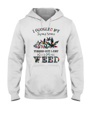 I Just Need More Weed Hooded Sweatshirt thumbnail