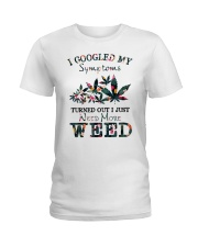 I Just Need More Weed Ladies T-Shirt thumbnail