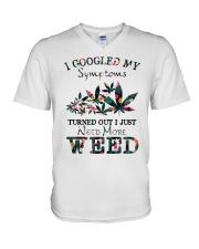 I Just Need More Weed V-Neck T-Shirt thumbnail
