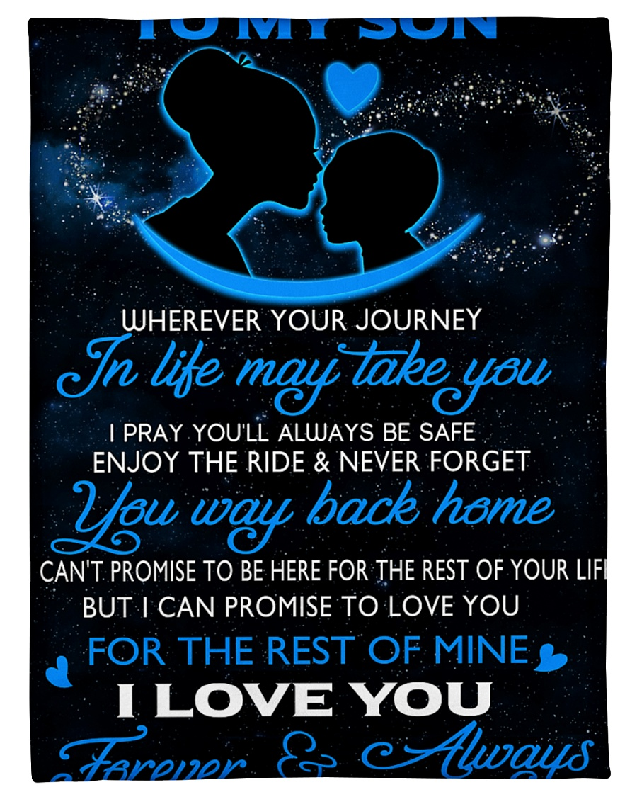"""To My Son Wherever Your Journey In Life May Take Small Fleece Blanket - 30"""" x 40"""""""