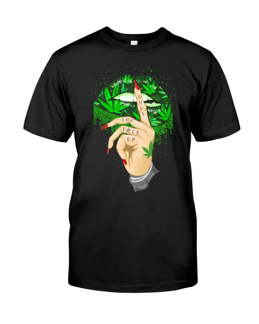 Shut The F Up 420 Classic T-Shirt