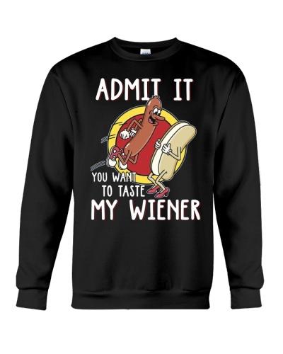 Admit It You Want To Taste My Wiener