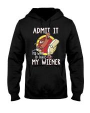 Admit It You Want To Taste My Wiener Hooded Sweatshirt thumbnail