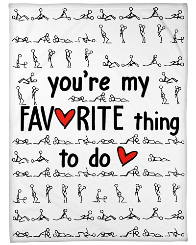 You're My Favorite Thing To Do