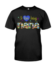 I Love Being Nana Classic T-Shirt front