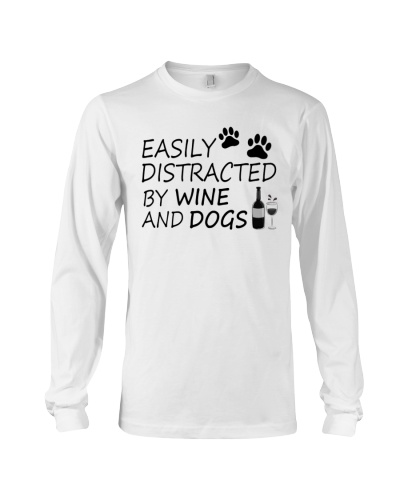 Easily Distracted By Wine And Dogs