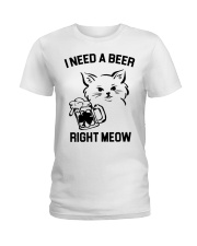 I Need A Beer Right Meow Ladies T-Shirt thumbnail
