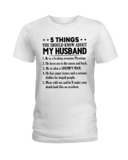 5 Things You Should Know About My Husband Ladies T-Shirt thumbnail